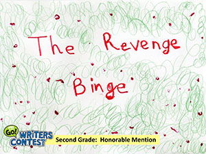"Second Grade: ""The Revenge Binge"""