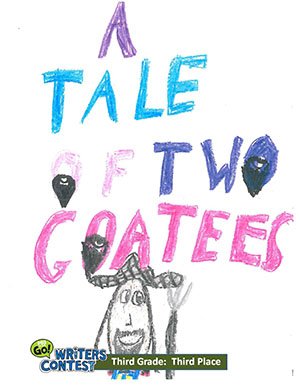 "Third Grade: ""The Tale of the Two Goatees"""