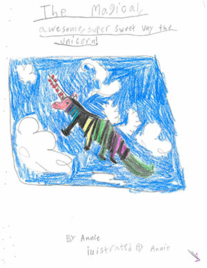 "Second Grade: ""The Magical, Awesome, Super Sweet Uny the Uni"