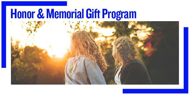 Honor & Memorial Gift Program