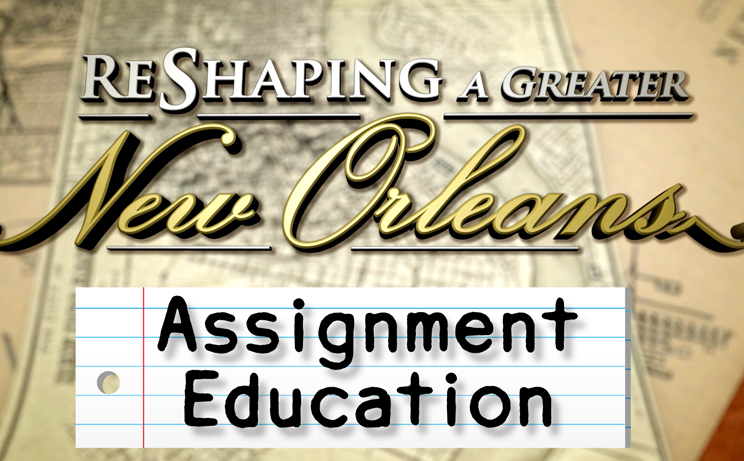Reshaping a Greater New Orleans Assignment Education